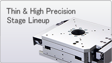 Thin & High Precision Stage Lineup
